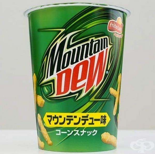Чипс планинска роса. Този продукт е сътрудничество между две компании: Mountain Dew и Cheetos. Чипсовете наистина приличат на Mountain Dew. Можете да ги намерите в Япония.