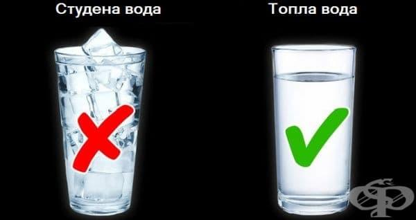 По възможност избирайте да консумирате топла вода.