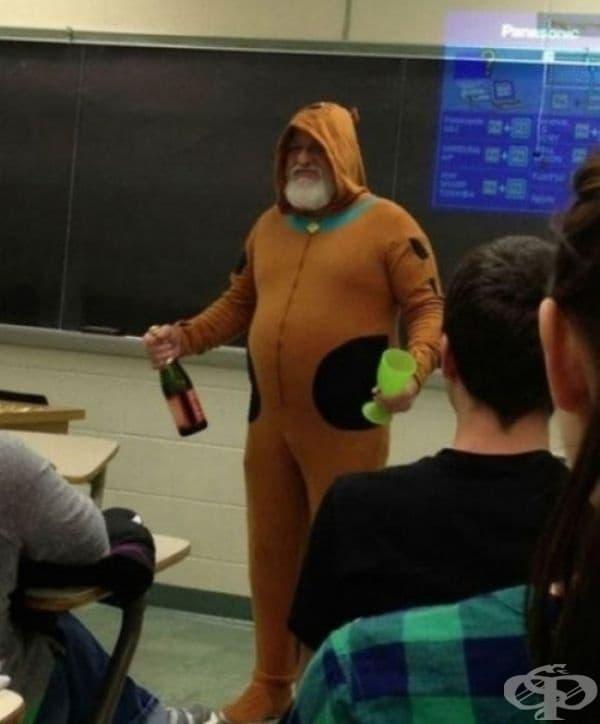 """""""Моят учител ни обеща, че ако целият клас получи отлични оценки по време на тест, той ще се появи в костюм на Скуби-Ду с безалкохолно шампанско. Направихте го и той удържа на думата си."""""""