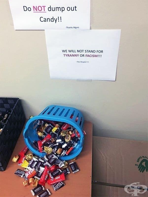 - Не изхвърляйте бонбоните навън. - Ние няма да търпим тирания или фашизъм.