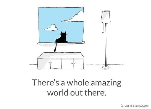 Има страхотен свят там отвън.