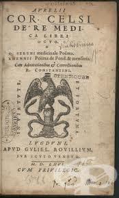 """Заслуги на """"De medicina"""" на Авъл Корнелий Целз към историята на римската медицина и гръцката медицина - изображение"""