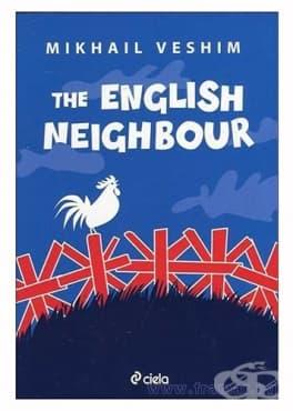 Изображение към продукта THE ENGLISH NEIGHBOUR - MICHAIL VESHIM - CIELA